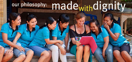 Our Philosophy: Made with Dignity